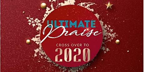 Ultimate Praise (31st Night) - Resurrection Essex Road tickets