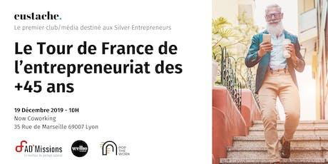 Eustache, le média/club des entrepreneurs 45+ fait étape à Lyon billets
