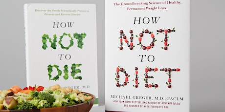 HOW NOT TO DIE: Preventing and treating disease with diet AND Book signing tickets