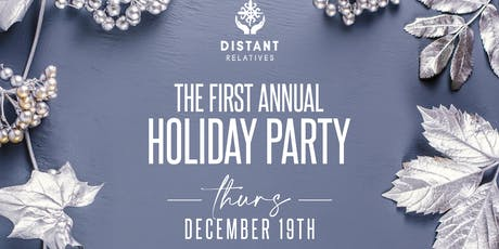 THE DISTANT RELATIVE PROJECT'S (DRP) 1ST ANNUAL HOLIDAY PARTY tickets
