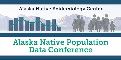 2020 Alaska Native Population Data Conference 1/30/20 tickets
