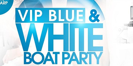 DANCEHALL EPISODE VIP BOAT BLUE & WHITE PARTY tickets