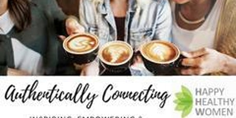 Authentically Connecting & Networking - Pickering tickets