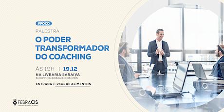 [Campo Grande/MS] O Poder Transformador do Coaching - 19/12/2019 ingressos