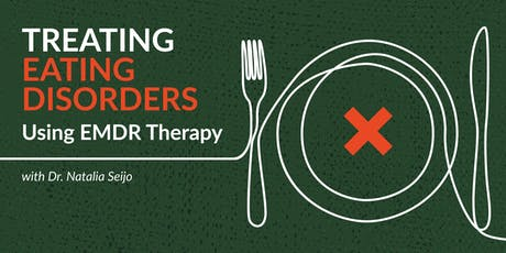 Treating Eating Disorders Using EMDR Therapy. Workshop. tickets