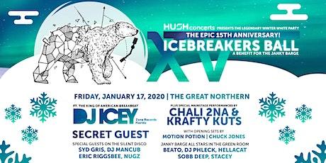 15th Anniv Icebreaker's Ball w/DJ Icey Chali 2na Krafty Kuts +Secret Guest tickets