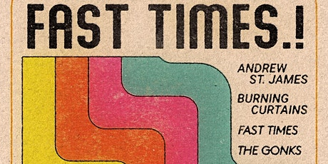 FAST TIMES.! with Andrew St. James & Friends tickets