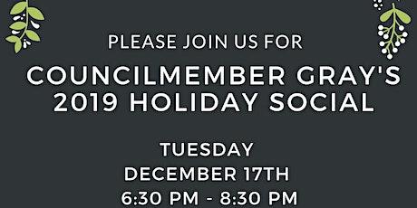 Councilmember Gray's 2019 Holiday Social tickets