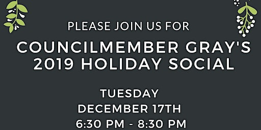 Councilmember Gray's 2019 Holiday Social