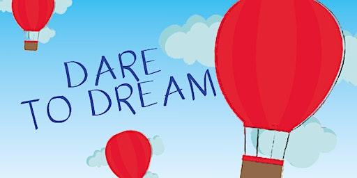 Dare to Dream 2020