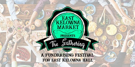 East Kelowna Market Presents The Gathering tickets