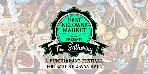 East Kelowna Market Presents The Gathering