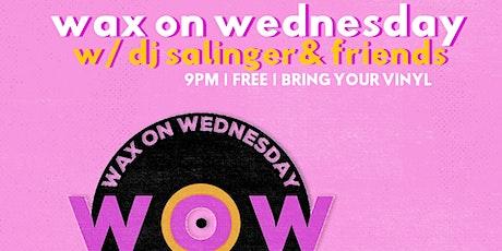 Wax On Wednesday w/ DJ Salinger tickets