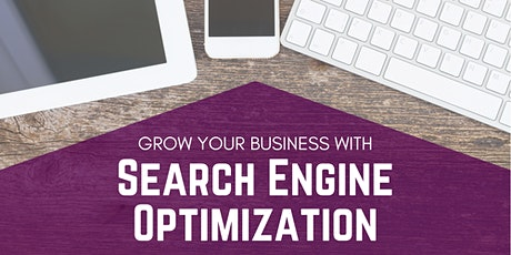 Growing Your Business with Google and Search Engine Optimization (SEO) tickets