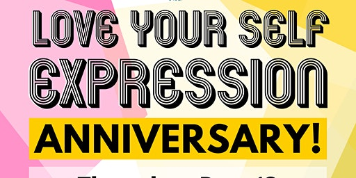Love Your Self Expression - One Year Anniversary!