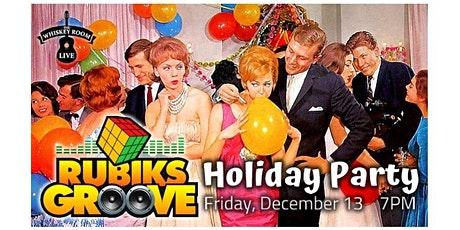 Rubiks Groove Holiday Party tickets
