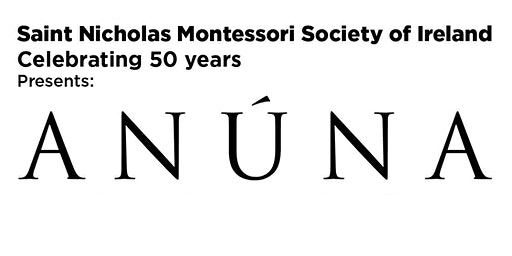 ANÚNA in Concert - presented by St. Nicholas Montessori Society of Ireland
