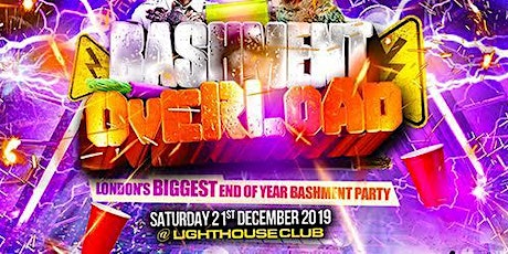 BASHMENT OVERLOAD - London's Official End of Year Bashment Party tickets