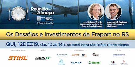 Reunião-Almoço: Os Desafios e Investimentos da Fraport no RS ingressos