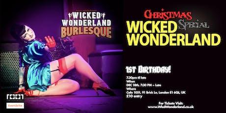 Wicked Wonderland Vol 7 - Xmas Special / 1st Birthday Celebration tickets