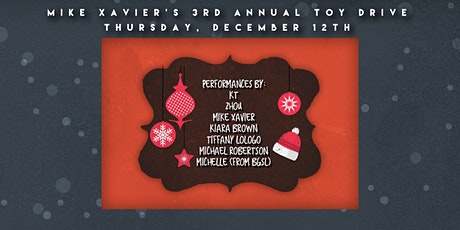 Mike Xavier's 3rd Annual Toy Drive tickets