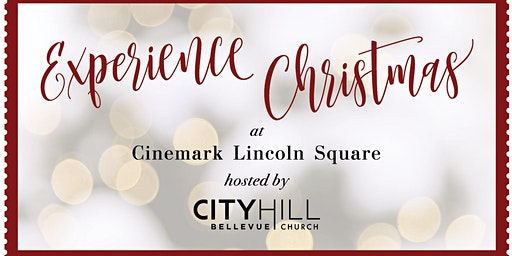 EXPERIENCE CHRISTMAS @ Cinemark Lincoln Square Theater