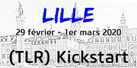 LILLE - TLR KICKSTART  29 février - 1er mars  2020 billets