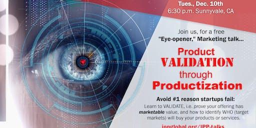 Product Validation Through Productization
