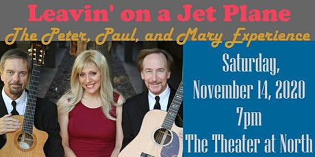 Leavin on a Jet Plane: The Peter, Paul, and Mary Experience tickets