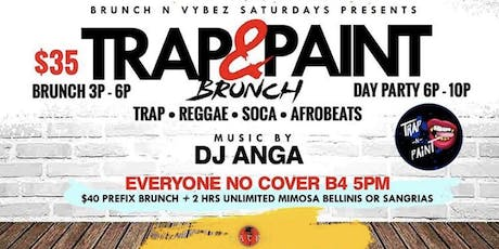 TRAP & PAINT brunch and Day party tickets