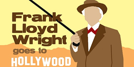 Frank Lloyd Wright Goes to Hollywood - By Timothy Totten