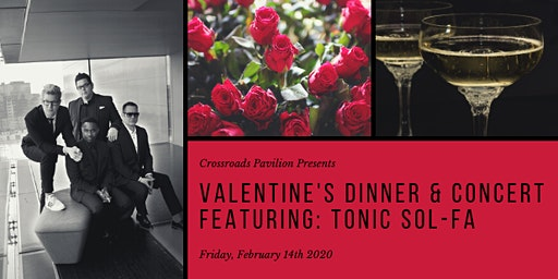Valentine's Dinner and Concert - Featuring Tonic Sol-Fa