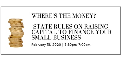 WHERE'S THE MONEY?  State Rules on Raising Capital