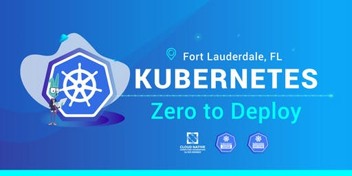 Kubernetes From Zero to Deploy - 3-day training in Fort Lauderdale, FL