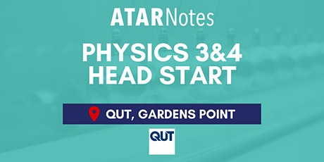 QCE Physics Units 3&4 (Y12) Head Start Lecture - QUT Gardens Point tickets