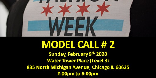 Model Call # 2  for  Chicago Fashion Week powered by FBC