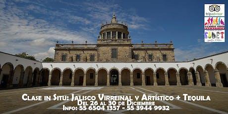 Clase in Situ: Jalisco Virreinal y Artístico + Tequila. entradas