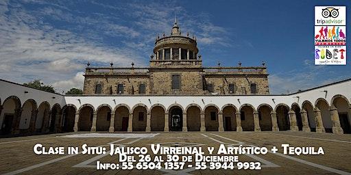 Clase in Situ: Jalisco Virreinal y Artístico + Tequila.