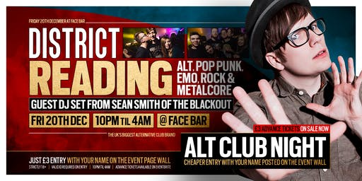 DISTRICT Reading // Huge Alt Club Night // Sean Smith Guest DJ Set