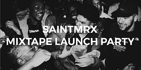 SAINTMRX MIXTAPE LAUNCH PARTY (133-135 STOKE NEWINGTON ROAD) tickets