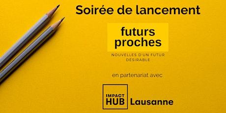"""Soirée de lancement """"Futurs Proches"""" billets"""