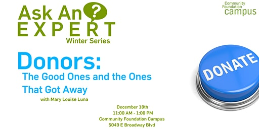 """Ask an Expert - Mary Louise Luna: """"Donors: The Good Ones and the Ones That Got Away"""""""