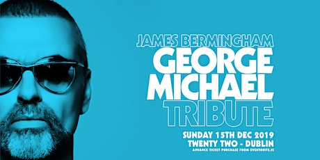 Amazing George Michael Tribute at Twenty Two South Anne Street tickets