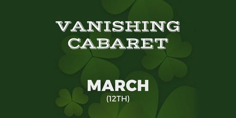 Vanishing Cabaret // March tickets
