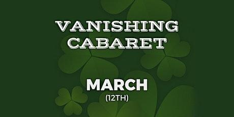 Vanishing Cabaret // March tickets