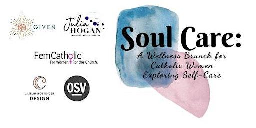 Soul Care: A Wellness Brunch for Catholic Women