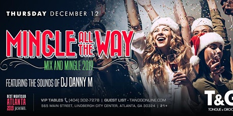 Mix and Mingle all the Way to Tongue and Groove Thursday with DJ DANNY M tickets