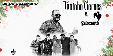 Toninho Geraes & Galocantô :: Natal :: Renascença tickets