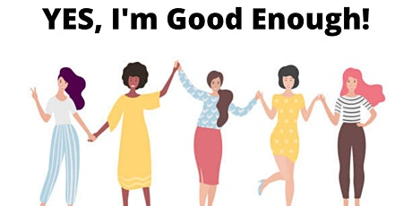 YES, I'M GOOD ENOUGH RETREAT tickets