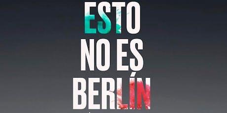 Premiere Esto No Es Berlín boletos